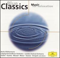 Blue Classics: Music for Relaxation - Eugene Rousseau (sax); Gidon Kremer (violin); Joseph Silverstein (violin); Narciso Yepes (guitar); Patrick Gallois (flute);...