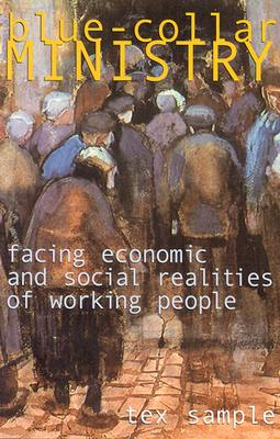 Blue-Collar Ministry: Facing Economic and Social Realities of Working People - Sample, Tex