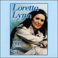 Blue-Eyed Kentucky Girl - Loretta Lynn