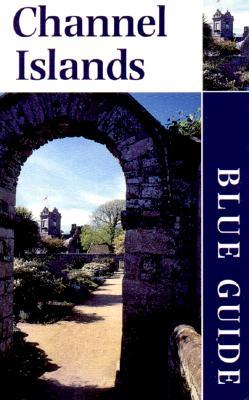 Blue Guide Channel Islands - Eadie, Peter McGregor