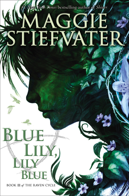 Blue Lily, Lily Blue - Stiefvater, Maggie