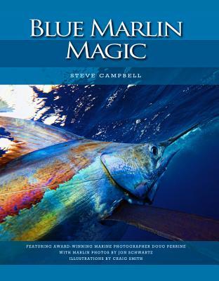 Blue Marlin Magic - Campbell, Steve, (Pe, and Pero, Thomas R (Editor)