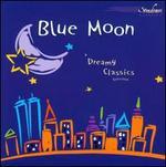 Blue Moon: A Dreamy Classics Selection