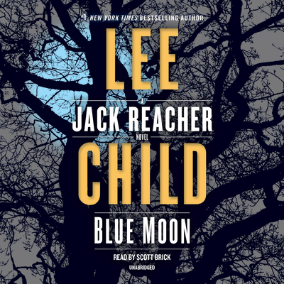 Blue Moon: A Jack Reacher Novel - Child, Lee, and Brick, Scott (Read by)