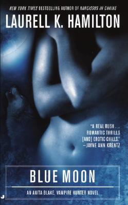 Blue Moon: An Anita Blake, Vampire Hunter Novel - Hamilton, Laurell K