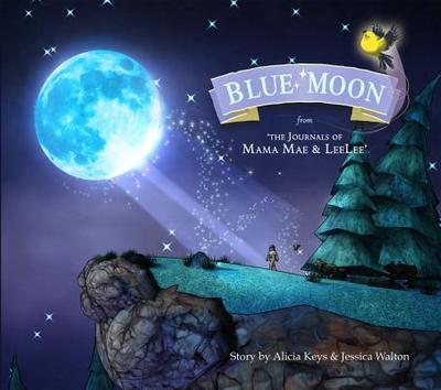 Blue Moon: From the Journals of Mama Mae and Leelee - Keys, Alicia