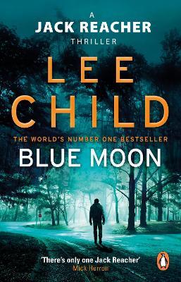 Blue Moon: (Jack Reacher 24) - Child, Lee