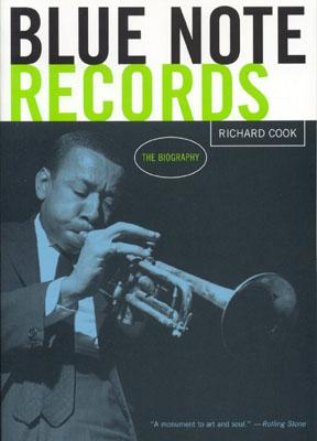 Blue Note Records: The Biography - Cook, Richard, Professor