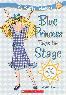 Blue Princess Takes the Stage - Crowne, Alyssa