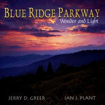 Blue Ridge Parkway Wonder and Light - Greer, Jerry D, and Plant, Ian J
