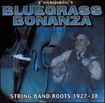 Bluegrass Bonanza: String Band Roots, 1927-38