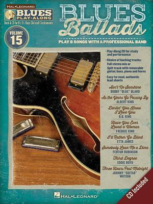 Blues Ballads: Blues Play-Along Volume 15 - Hal Leonard Publishing Corporation
