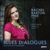 Blues Dialogues: Music by Black Composers - Matthew Hagle (piano); Rachel Barton Pine (violin)