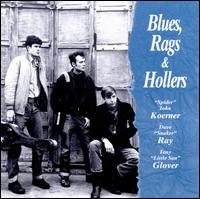 Blues, Rags and Hollers - Koerner, Ray & Glover
