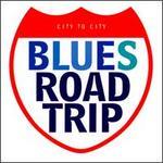 Blues Road Trip: City to City