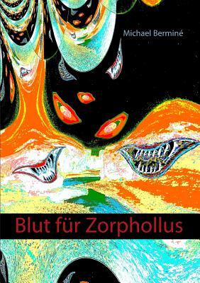 Blut Fur Zorphollus - Bermine, Michael