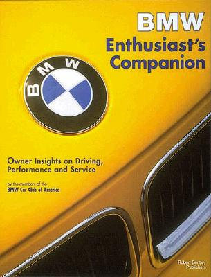 BMW Enthusiast's Companion: Owner Insights on Driving, Performance, and Service - BMW Car Club of America