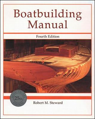 Boatbuilding Manual - Steward, Robert M, and Steward Robert