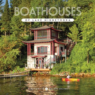 Boathouses of Lake Minnetonka - Melvin, Karen, and Nelson, Melinda