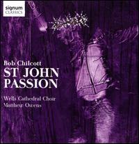 Bob Chilcott: St. John Passion - Chaconne Brass (brass ensemble); Darren Jeffery (bass baritone); Ed Lyon (tenor); Jonathan Vaughn (organ);...