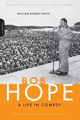 Bob Hope: A Life in Comedy - Faith, William Robert