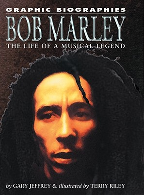 Bob Marley: The Life of a Musical Legend - Jeffrey, Gary