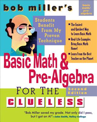 Bob Miller's Basic Math and Pre-algebra for the Clueless - Miller, Bob