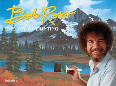 Bob Ross: The Joy of Painting - Ross, Bob, and Kowalski, Joan (Introduction by)