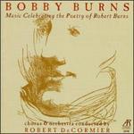 Bobby Burns: Music Celebrating the Poetry of Robert Burns