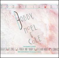 Bobby, Noel & Cole (...Loves Cole Porter/...Is Mad About Noel Coward) - Bobby Short