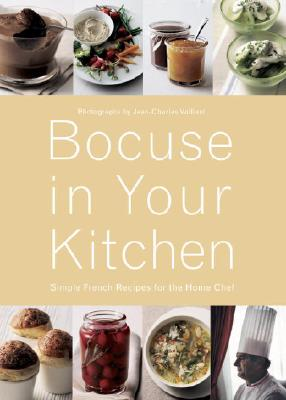 Bocuse in Your Kitchen: Simple French Recipes for the Home Chef - Bocuse, Paul, and Vaillant, Jean-Charles (Photographer)