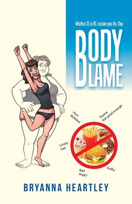Body Blame - Heartley, Bryanna