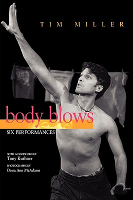 Body Blows: Six Performances - Miller, Tim