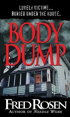 Body Dump - Rosen, Fred