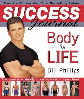 Body for Life Success Journal - Phillips, Bill