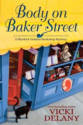 Body on Baker Street: A Sherlock Holmes Bookshop Mystery - Delany, Vicki