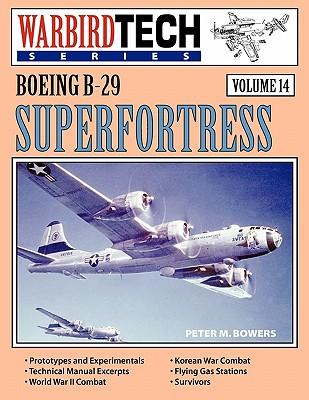 Boeing B-29 Superfortress - Warbirdtech Vol 14 - Bowers, Peter M