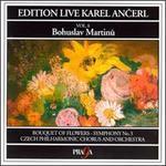 Bohuslav Martinu: Bouquet of Flowers/Symphony No 03, H 299