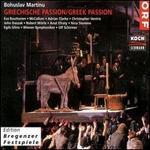 Bohuslav Martinu: Greek Passion