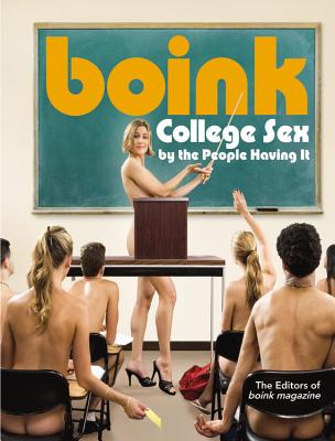 Boink: College Sex by the People Having It - Anderson, Christopher, and Oleourryk, Alecia, and White, Vanessa