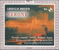 Boito: Nerone - Agostino Ferrin (vocals); Alessandro Cassis (vocals); Anna di Stasio (vocals); Antonio Zerbini (vocals);...