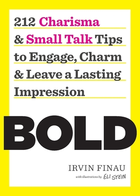 Bold: 212 Charisma and Small Talk Tips to Engage, Charm and Leave a Lasting Impression - Finau, Irvin
