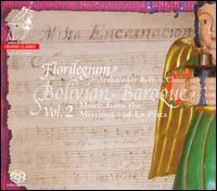 Bolivian Baroque, Vol. 2 - Alejandra Wayar (soprano); Angélica Monje (mezzo-soprano); Don Januario (violin); Florilegium; Henry Villca Suntra (tenor);...