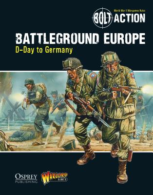 Bolt Action: Battleground Europe: D-Day to Germany - Games, Warlord