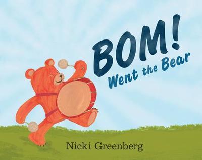 Bom! Went the Bear - Greenberg, Nicki