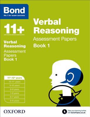 Bond 11+: Verbal Reasoning: Assessment Papers: 11+-12+ years Book 1 - Bond, J. M.