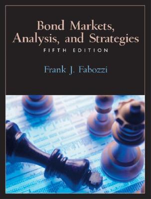 Bond Markets: Analysis and Strategies - Fabozzi, Frank J, PhD, CFA, CPA
