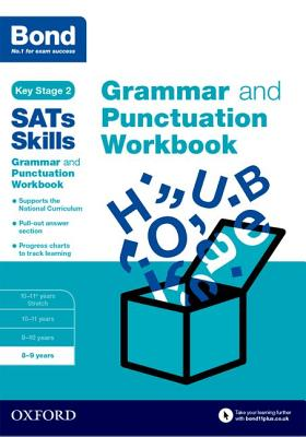 Bond SATs Skills: Grammar and Punctuation Workbook: 8-9 years - Hughes, Michellejoy, and Bond
