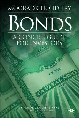 Bonds: A Concise Guide for Investors - Choudhry, M