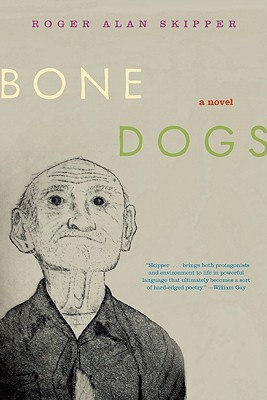 Bone Dogs - Skipper, Roger Alan